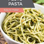 "A white bowl with Pistachio Pesto Pasta and the words ""easy to make!"" on screen with the title of the recipe"
