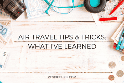 Air Travel Tricks & Tips: What I've Learned | via veggiechick.com