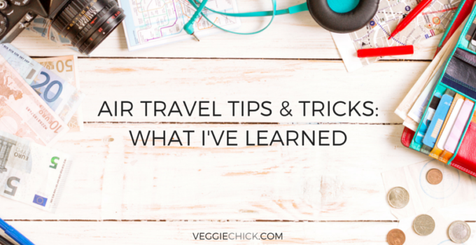 Air Travel Tips & Tricks: What I've Learned