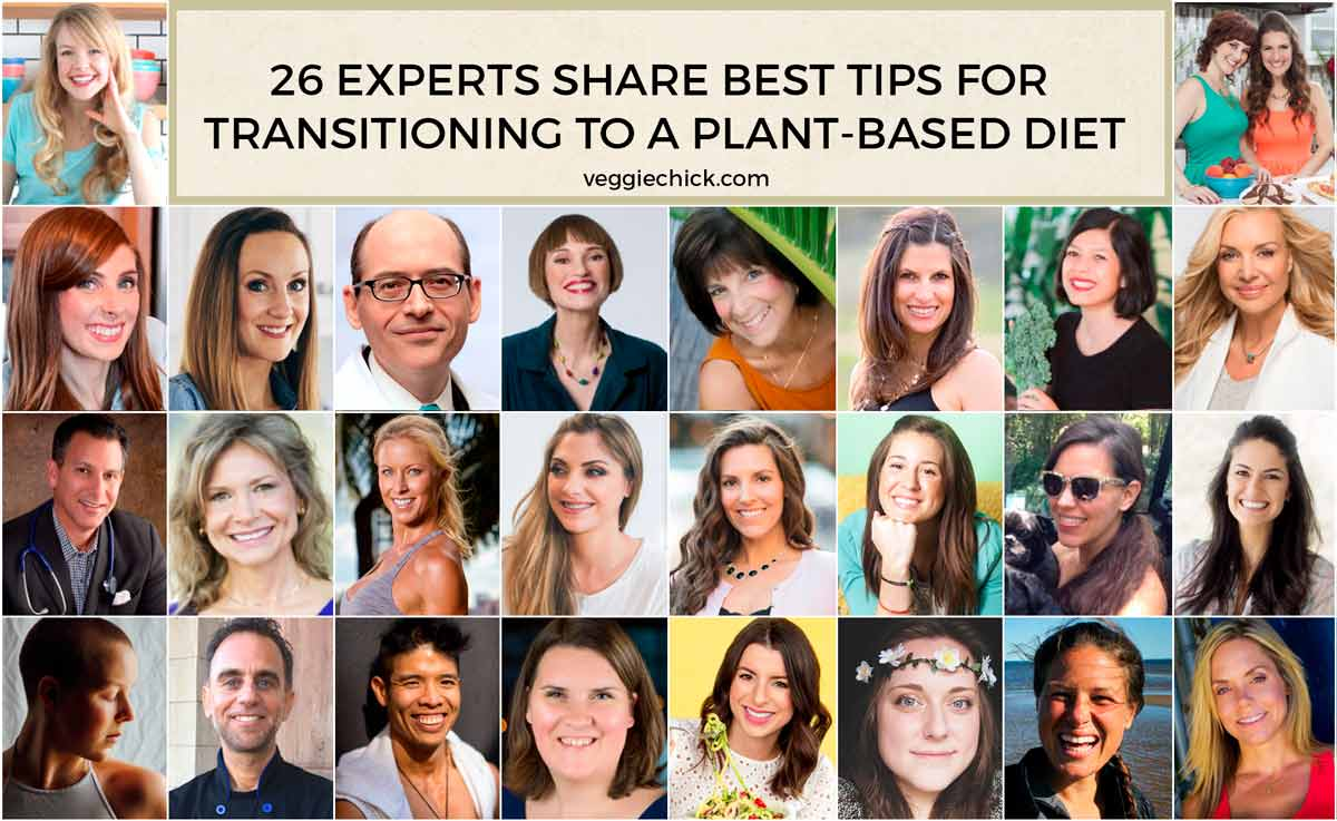 26 Experts Share Best Tips for Transitioning to a Plant-Based Diet | via veggiechick.com