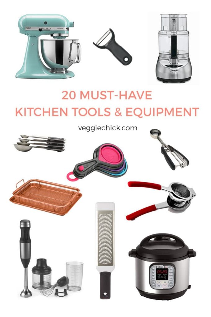 "A collage of different kitchen tools and equipment with the heading ""20 Must Have Kitchen Tools & Equipment"" veggiechick.com"