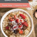Bowl of Steel Cut Oatmeal with toppings