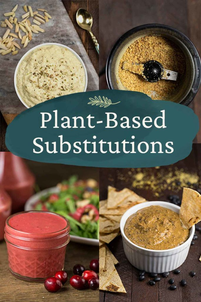 Plant Based Substitutions with 4 photos of easy vegan substitutions for common foods