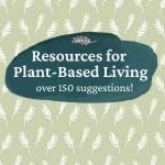 """A flowery green background with the words """"Resources for Plant Based Living"""""""
