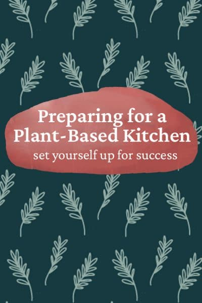 """A pattern graphic with leaves, and text that says """"Preparing for a Plant-Based Kitchen""""."""